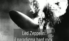 'Led Zeppelin', il paradigma hard rock